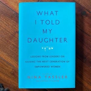 What I Told My Daughter by Nina Tassler hardcover